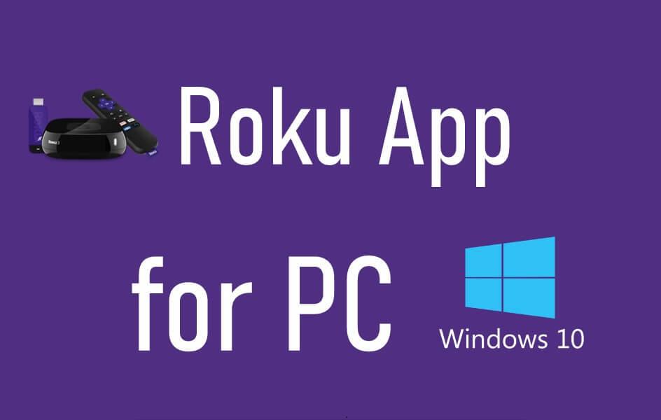 Roku App for PC - Kontrolatu zure Roku Player Windows 10