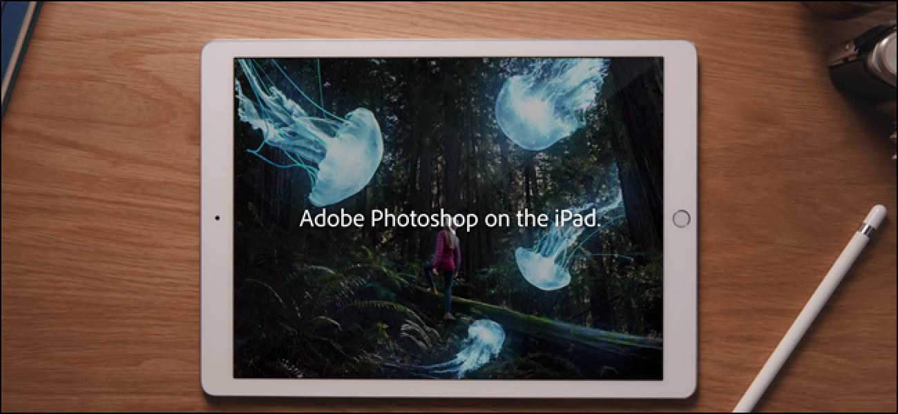 Adobe-ek Photoshop osoa iPad-era eramaten ari da, hona hemen dakigun guztia