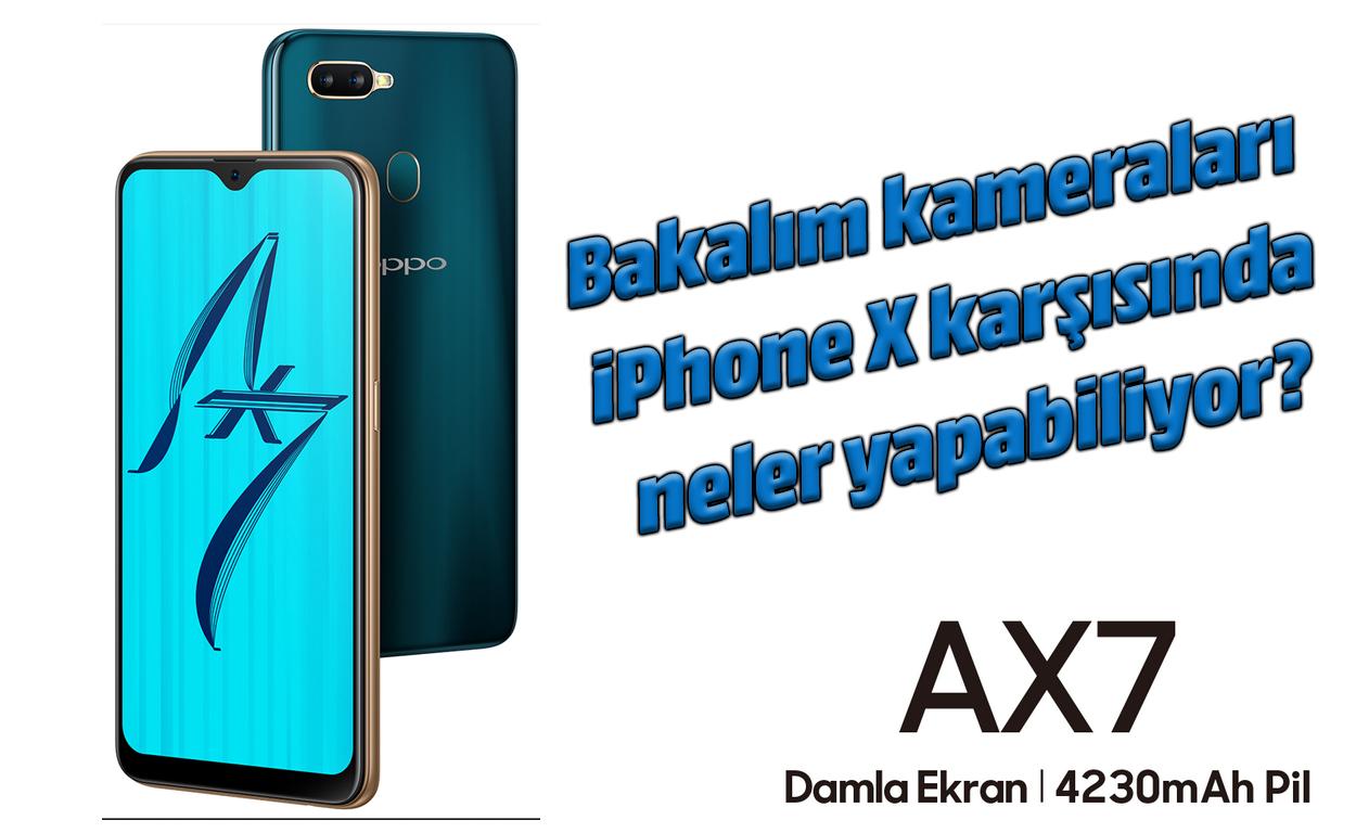 Kameraren konparazioa: Oppo AX7 vs iPhone X