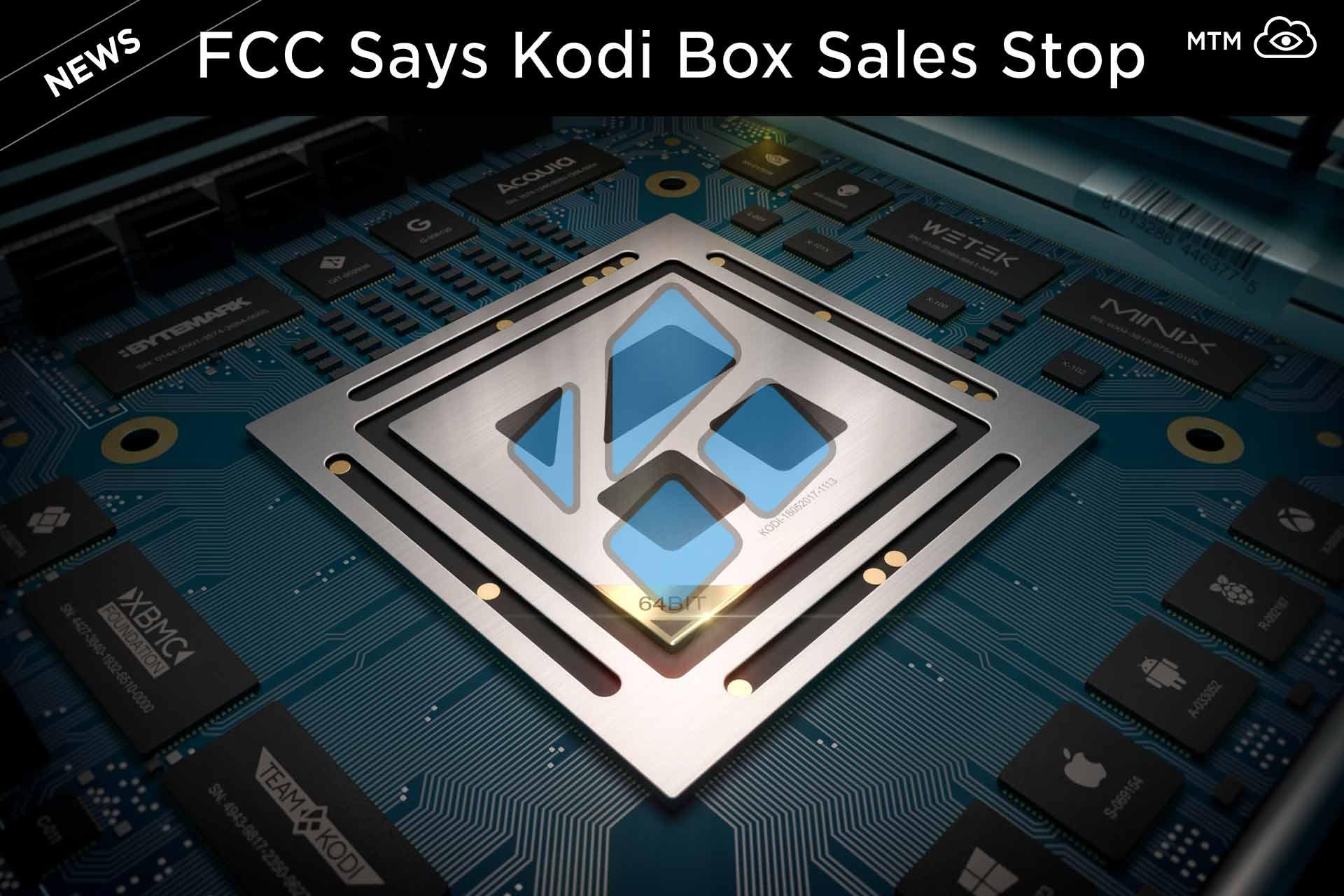 FCC Eskatzen du Amazon & eBay Kodi kutxak saltzen uzteko