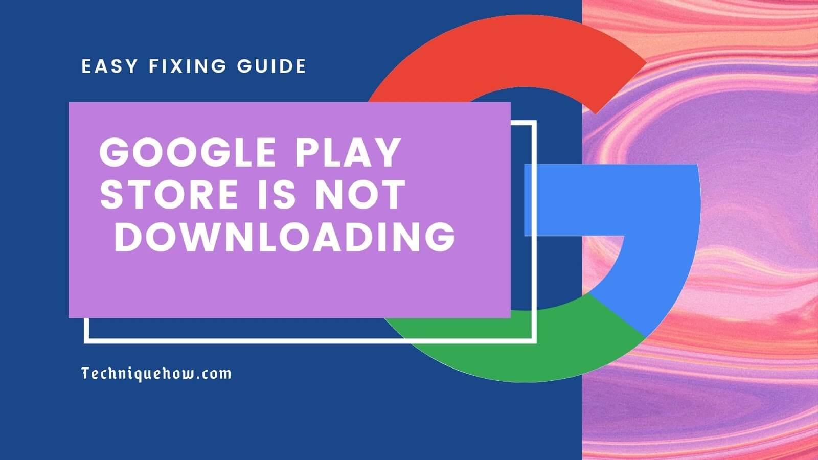 Google Play Store-tik deskargatzeko zain dago (ezin dut deskargatu) - konponketa-gida erraza
