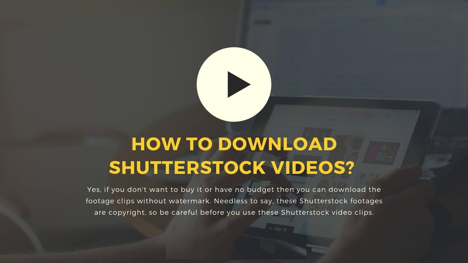 Nola deskargatu doako bideoak Shutterstock-etik?  - Lan egiteko metodoa