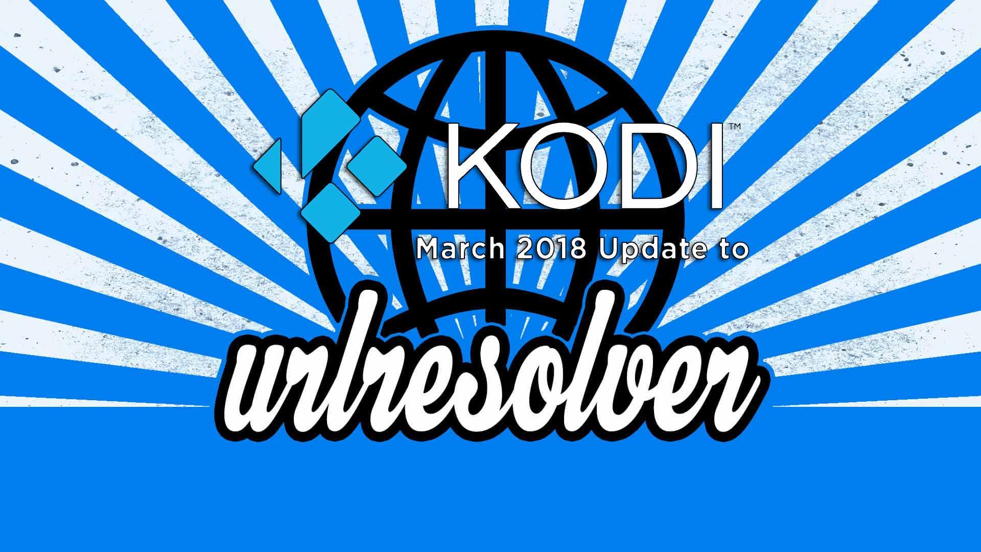 URL ebazlea (URLResolver) Kodi TVAddons Eguneratzea 2018ko martxoan