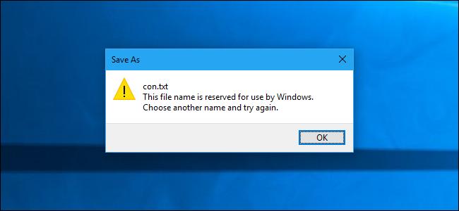Windows 10 oraindik ez dizute 1974an erreserbatutako fitxategi izen hauek erabiltzen 1