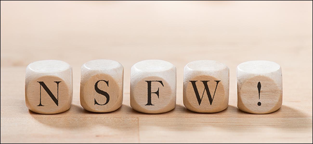 """Zer esan nahi du """"NSFW"""" eta nola erabiltzen duzu?"""
